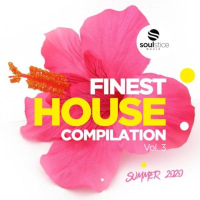 Soulstice Music Finest House Compilation Vol.3 (Summer 2020)
